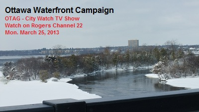 OTAG City Watch - Ottawa Waterfront Campaign - March 25, 2013 at 8:30 p.m.